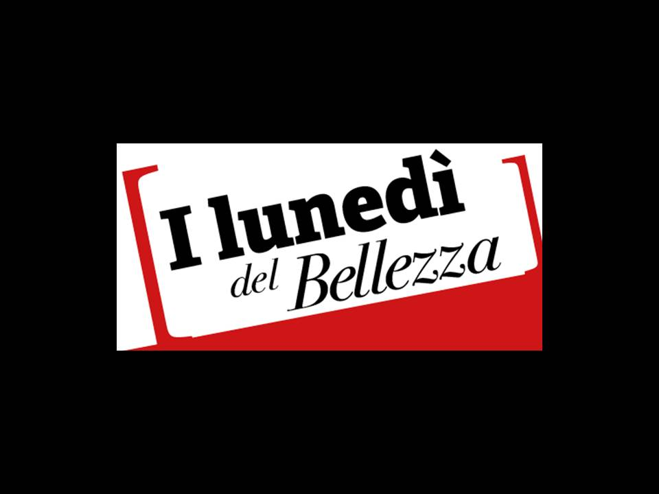I LUNEDI' DEL BELLEZZA 16 NOVEMBRE