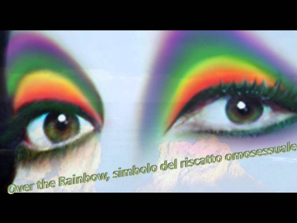 """OVER THE RAINBOW"", SIMBOLO DEL RISCATTO OMOSESSUALE."
