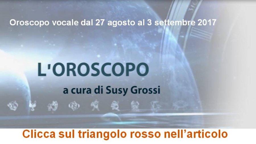 SUSY GROSSI RACCONTA I SEGNI DAL 27 AGOSTO AL 3 SETTEMBRE 2017