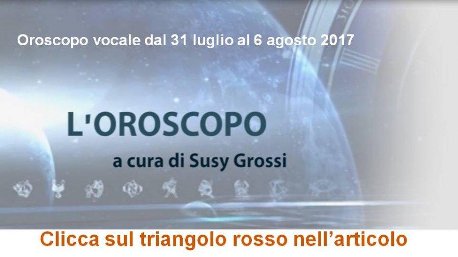SUSY GROSSI RACCONTA I SEGNI DAL 31 LUGLIO AL 6 AGOSTO 2017