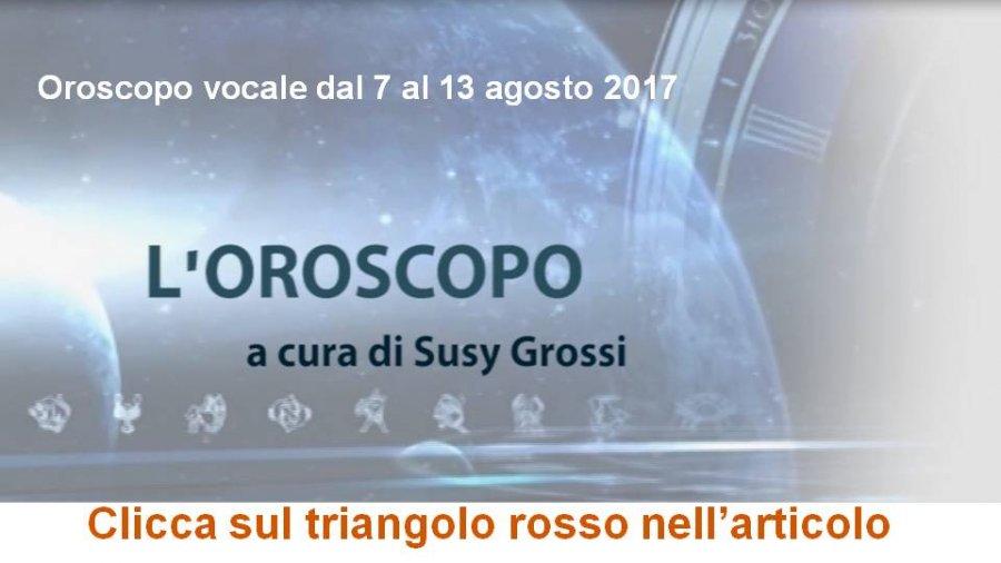 SUSY GROSSI RACCONTA I SEGNI DAL 7 AL 13 AGOSTO 2017