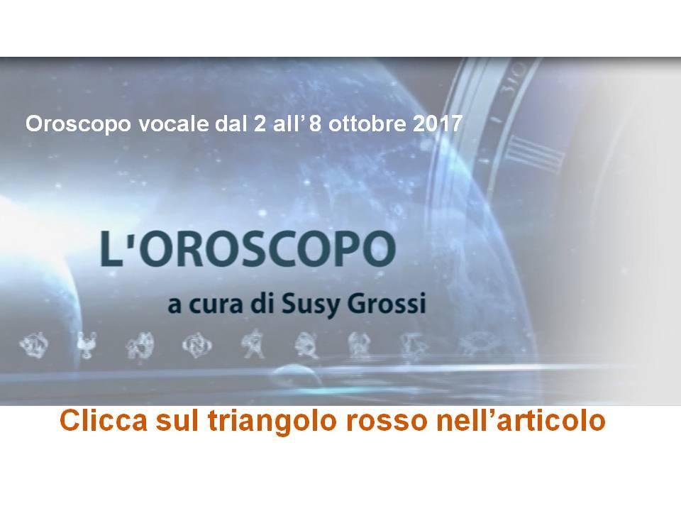 OROSCOPO VOCALE DI SUSY GROSSI DAL 2 ALL' 8 OTTOBRE 2017