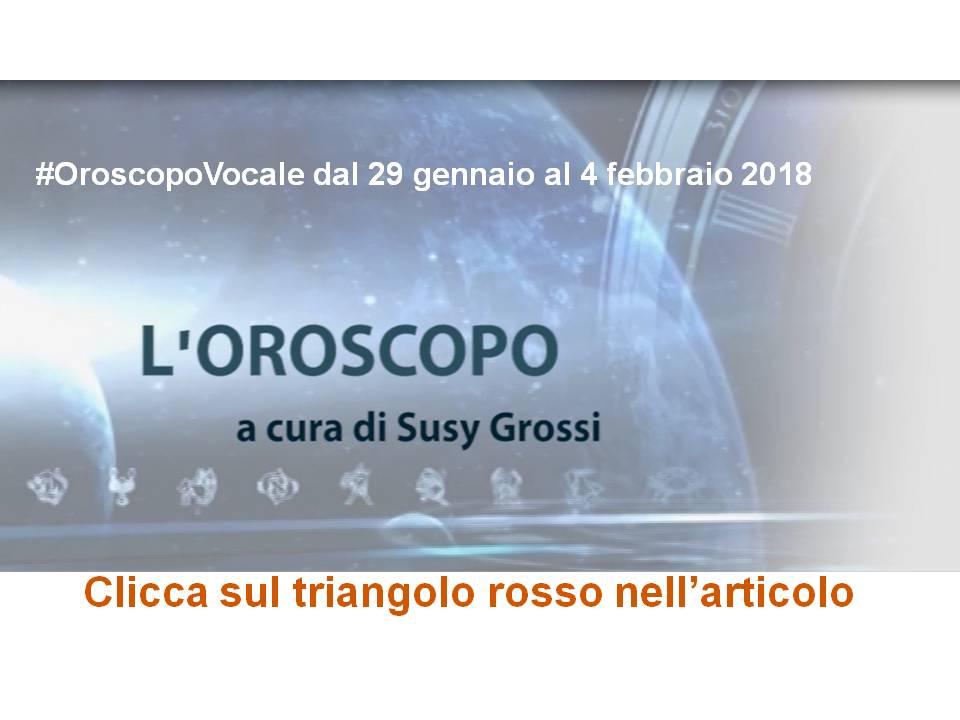 OROSCOPO VOCALE DI SUSY GROSSI DAL 29 GENNAIO AL 4 FEBBRAIO 2018